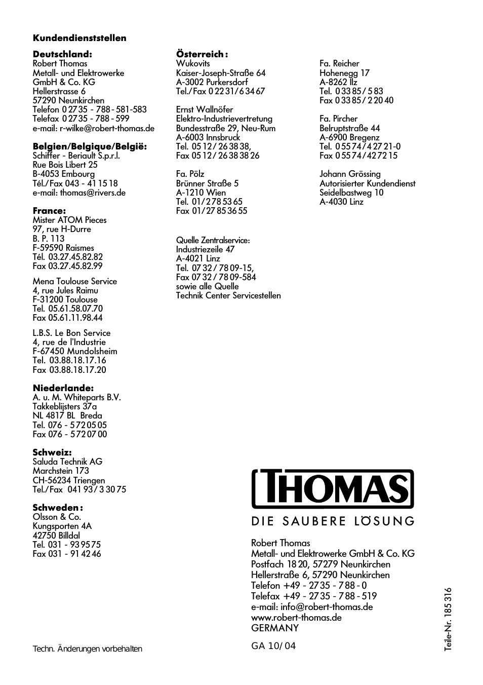 Kundendienststellen Deutschland:Robert ThomasMetall.